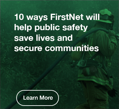 10 ways FirstNet will help public safety save lives and secure communities